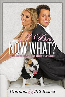 I-Do-Now-What-Rancic-Bill-9780345524997