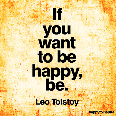 if+you+want+to+be+happy+be+leo+tolstoy+copy